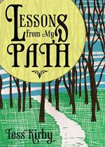 Lessons from My Path by Tess Kirby