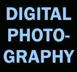 Digital Photography: Weds, 1:15-2:30 WI18