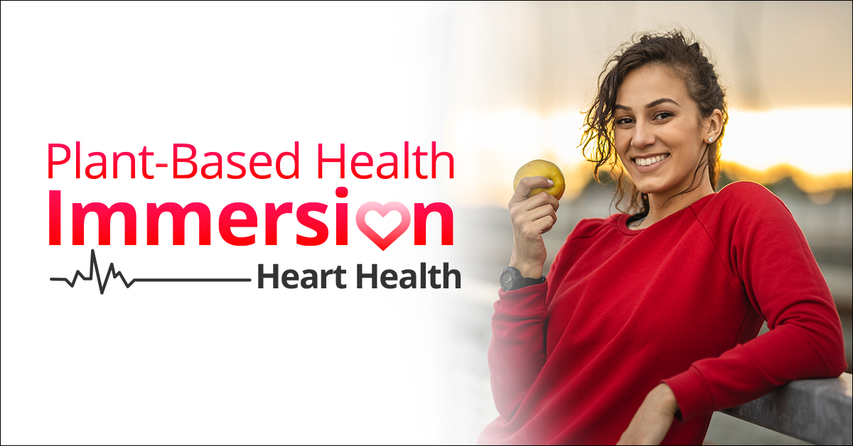 Plant-Based Health Immersion Heart Health