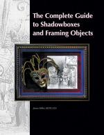 The Complete Guide to Shadowboxes