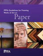 PPFA Guidelines for Framing Works of Art on Paper