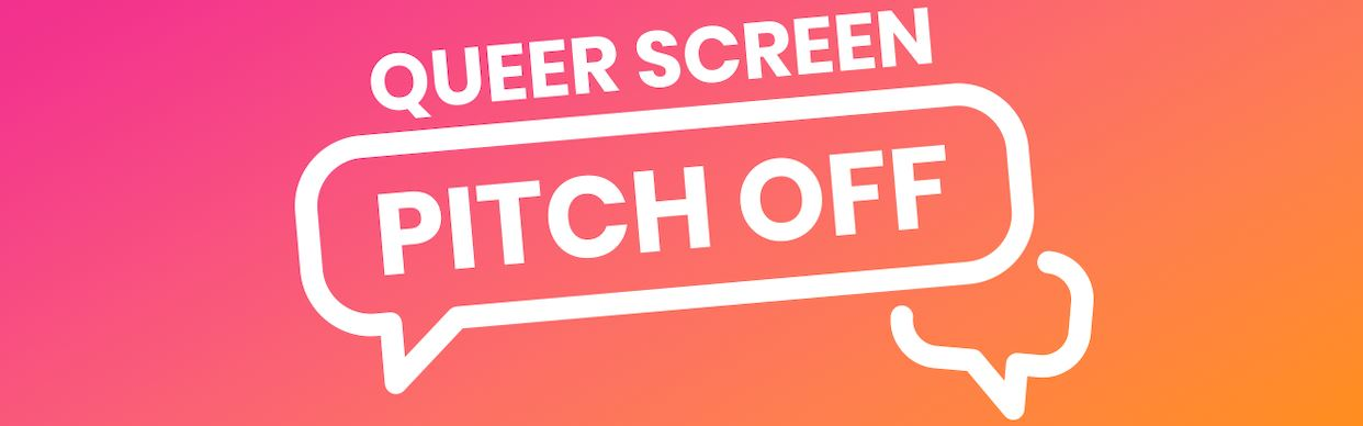 On a vibrant pink and orange gradient background, white text reads Queer Screen Pitch Off. Some of the text is surrounded by white speech bubbles.