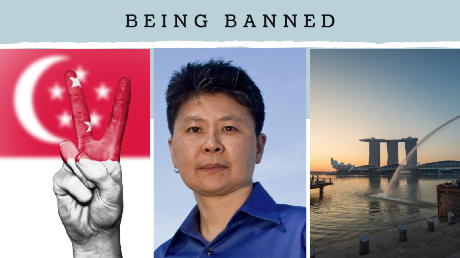 At the top, black text on a pale blue-gray background reads Being Banned. On the left is a photo of the Singapore flag and a hand holding up their index and middle fingers in a peace sign. In the center is a portrait photo of Madeleine Lim, an Asian woman with medium-brown skin and short black hair, wearing a blue collared shirt. On the right is a photo of Marina Bay in Singapore at sunset.