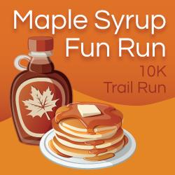 Maple Syrup Fun Run - 10K Trail Run