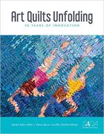 Art Quilts Unfolding (PRE-ORDER)