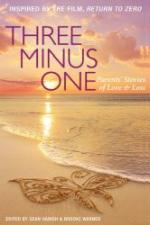 Three Minus One: Stories of Parents' Love and Loss