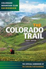 Colorado Trail Official Guidebook, 9th Edition