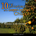 10 Distinctives of a Gospel-Centered Church