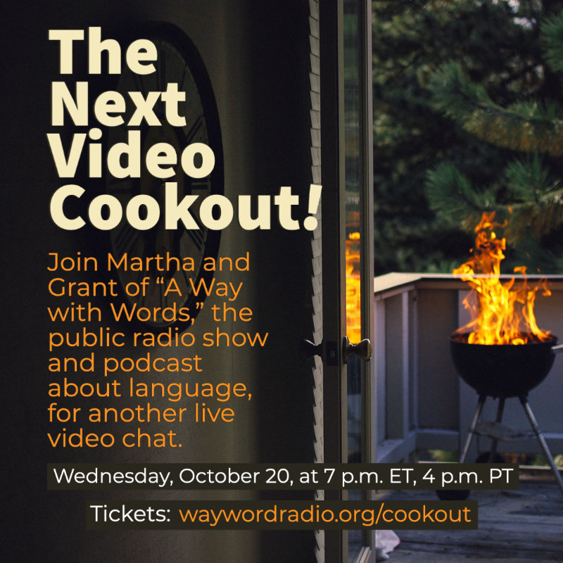 """The Next """"A Way with Words"""" Video Cookout, October 20, 2021"""