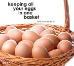 Keeping All Your Eggs in One Basket