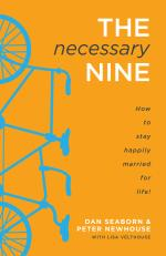 The Necessary Nine - How to Stay Happily Married f